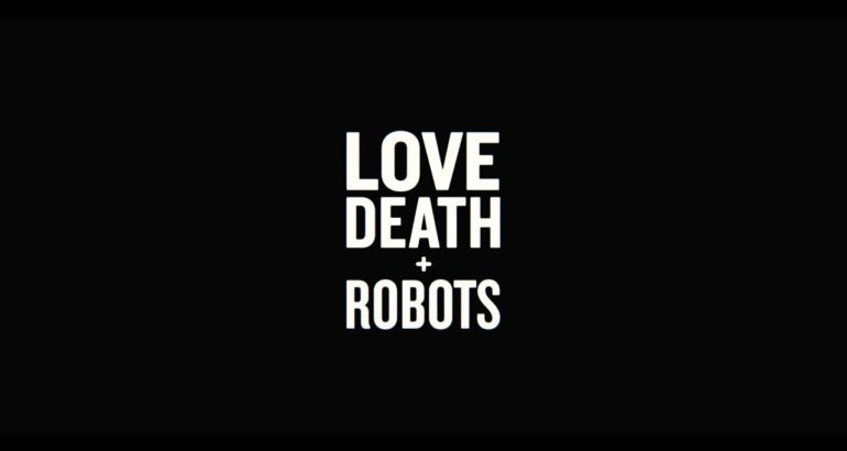 Love, Death and Robots – Recensione
